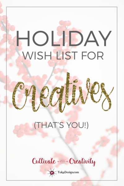 Holiday Wish List for Creatives